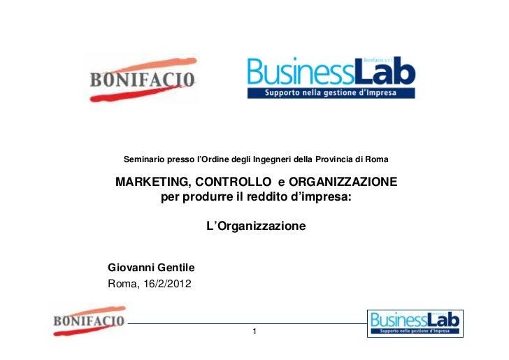 Seminario presso l'Ordine degli Ingegneri della Provincia di Roma MARKETING, CONTROLLO e ORGANIZZAZIONE      per produrre ...