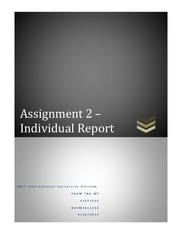 1 Assignment 2 – Individual Report R M I T I n t e r n a t i o n a l U n i v e r s i t y V i e t n a m P H A M T R A M Y S...
