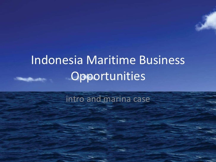 Indonesia Maritime Business      Opportunities      intro and marina case