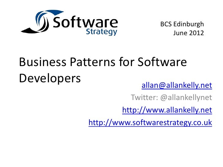 BCS Edinburgh                                       June 2012Business Patterns for SoftwareDevelopers             allan@al...