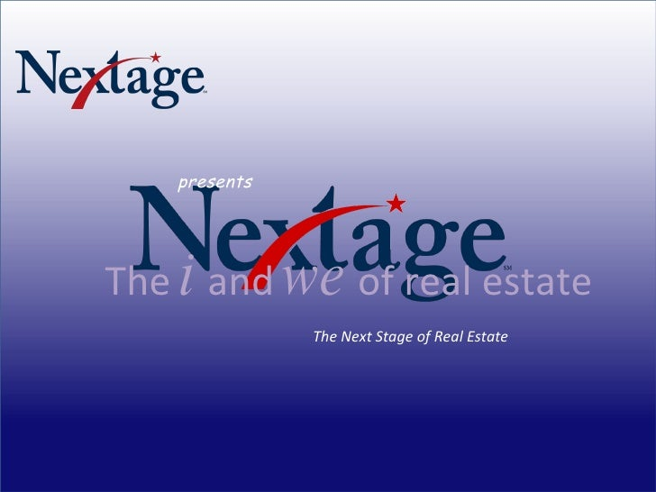 The Next Stage of Real Estate presents The  i  and  we  of real estate
