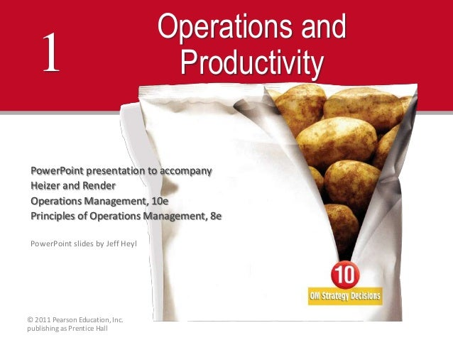 1  Operations and Productivity  PowerPoint presentation to accompany Heizer and Render Operations Management, 10e Principl...
