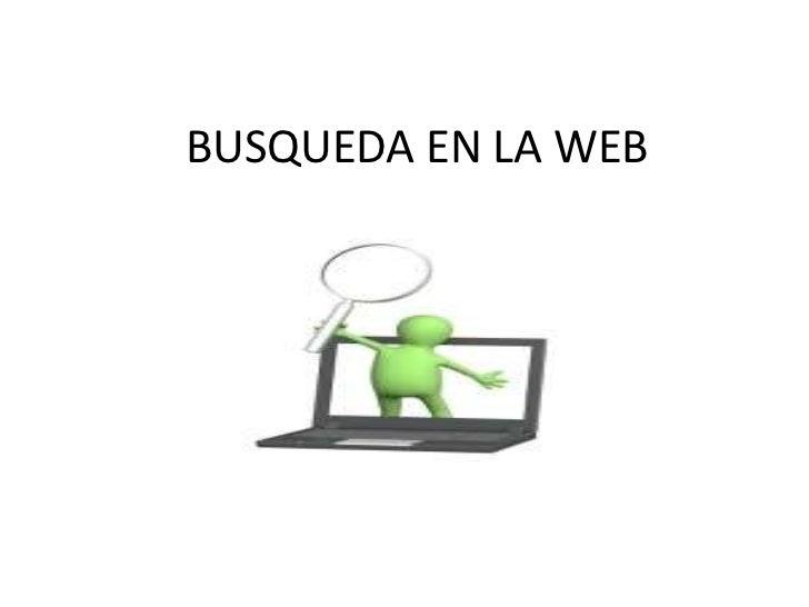 BUSQUEDA EN LA WEB