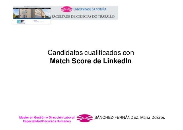 Candidatos cualificados con Match Score de LinkedIn  Master en Gestión y Dirección Laboral Especialidad Recursos Humanos  ...