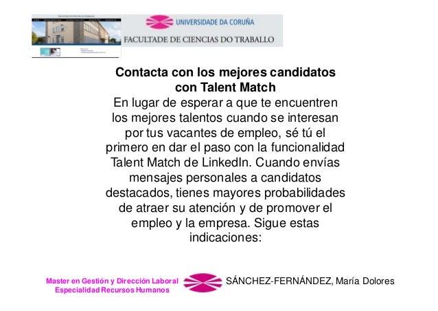 Contacta con los mejores candidatos con Talent Match En lugar de esperar a que te encuentren los mejores talentos cuando s...