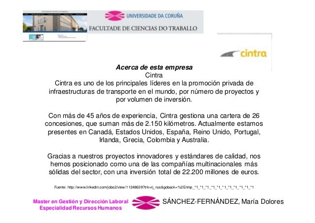 Acerca de esta empresa Cintra Cintra es uno de los principales líderes en la promoción privada de infraestructuras de tran...