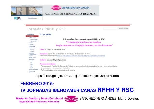 https://sites.google.com/site/jornadasrrhhyrsc/04-jornadas  FEBRERO 2015: IV JORNADAS IBEROAMERICANAS Master en Gestión y ...