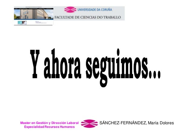 Master en Gestión y Dirección Laboral Especialidad Recursos Humanos  SÁNCHEZ-FERNÁNDEZ, María Dolores