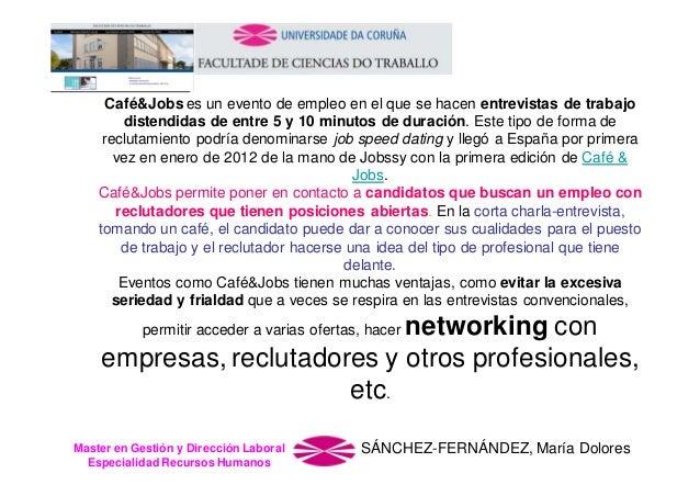 Café&Jobs es un evento de empleo en el que se hacen entrevistas de trabajo distendidas de entre 5 y 10 minutos de duración...