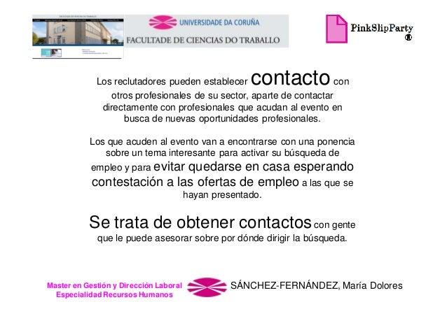 contacto  Los reclutadores pueden establecer con otros profesionales de su sector, aparte de contactar directamente con pr...