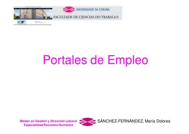 Portales de Empleo  Master en Gestión y Dirección Laboral Especialidad Recursos Humanos  SÁNCHEZ-FERNÁNDEZ, María Dolores