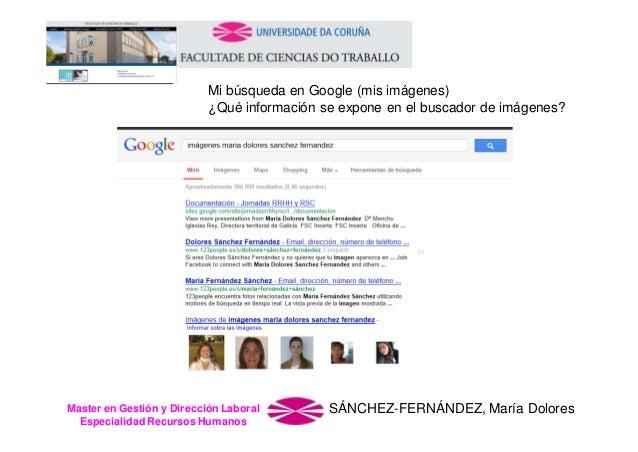 Mi búsqueda en Google (mis imágenes) ¿Qué información se expone en el buscador de imágenes?  Master en Gestión y Dirección...