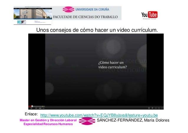 Unos consejos de cómo hacer un video currículum.  Enlace: http://www.youtube.com/watch?v=EQJYB8yjsxs&feature=youtu.be Mast...