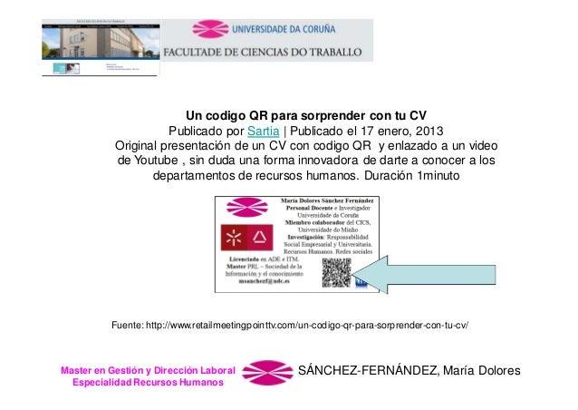 Un codigo QR para sorprender con tu CV Publicado por Sartia | Publicado el 17 enero, 2013 Original presentación de un CV c...