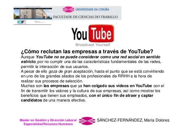 ¿Cómo reclutan las empresas a través de YouTube? Aunque YouTube no se puede considerar como una red social en sentido estr...