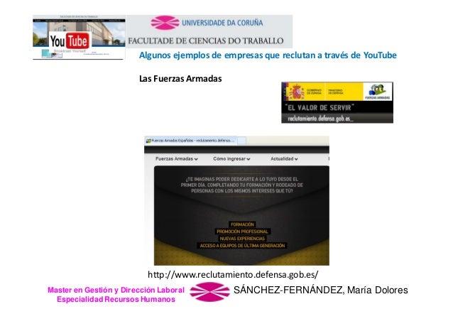 AlgunosejemplosdeempresasquereclutanatravésdeYouTube LasFuerzasArmadas  http://www.reclutamiento.defensa.gob.es...
