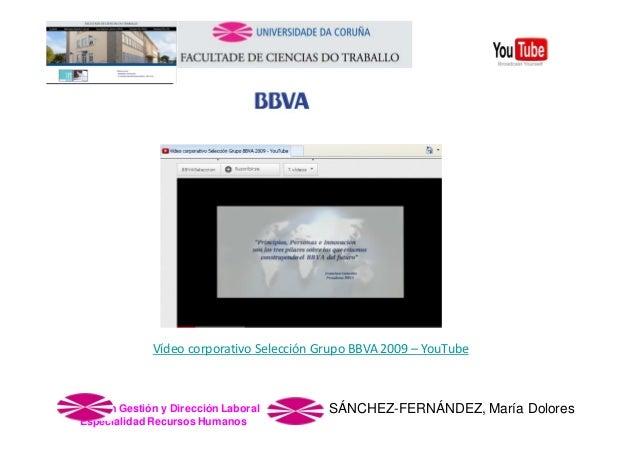 VídeocorporativoSelecciónGrupoBBVA2009– YouTube  Master en Gestión y Dirección Laboral Especialidad Recursos Humanos...