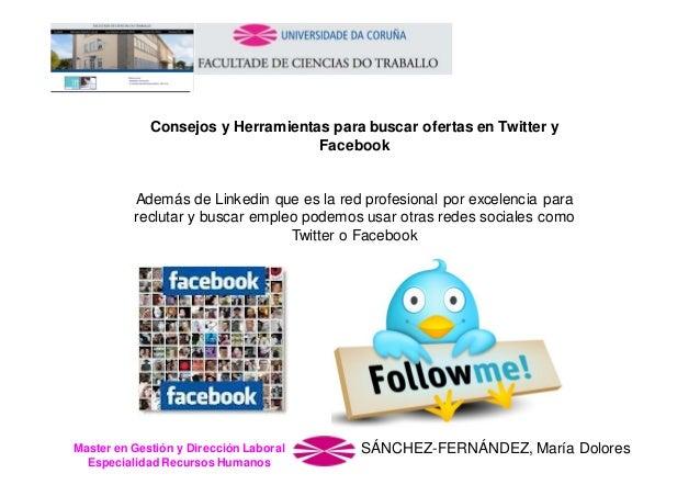 Consejos y Herramientas para buscar ofertas en Twitter y Facebook  Además de Linkedin que es la red profesional por excele...