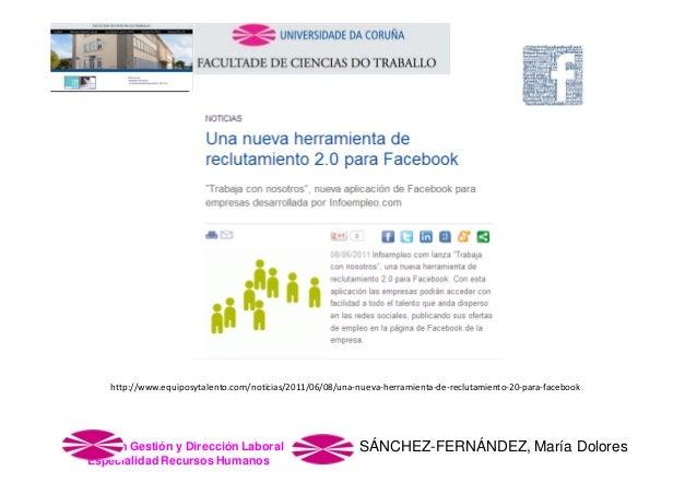 http://www.equiposytalento.com/noticias/2011/06/08/una‐nueva‐herramienta‐de‐reclutamiento‐20‐para‐facebook  Master en Gest...