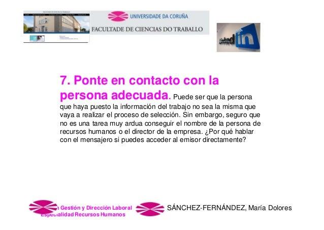 7. Ponte en contacto con la persona adecuada. Puede ser que la persona que haya puesto la información del trabajo no sea l...