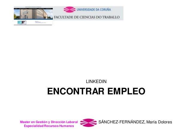 LINKEDIN  ENCONTRAR EMPLEO  Master en Gestión y Dirección Laboral Especialidad Recursos Humanos  SÁNCHEZ-FERNÁNDEZ, María ...