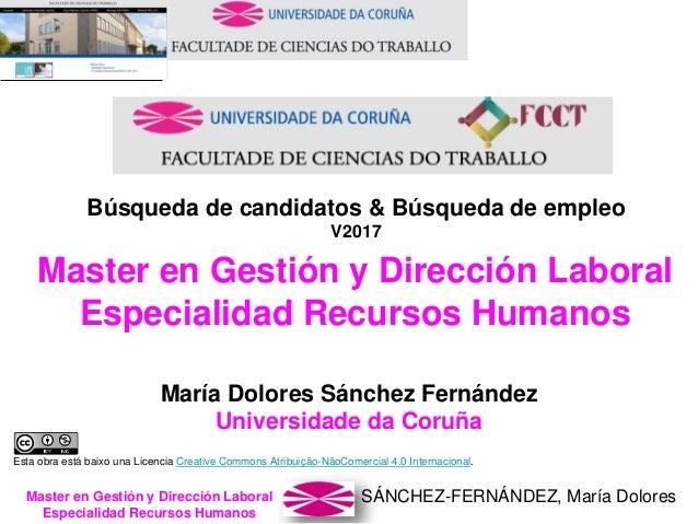 SÁNCHEZ-FERNÁNDEZ, María DoloresMaster en Gestión y Dirección Laboral Especialidad Recursos Humanos Búsqueda de candidatos...