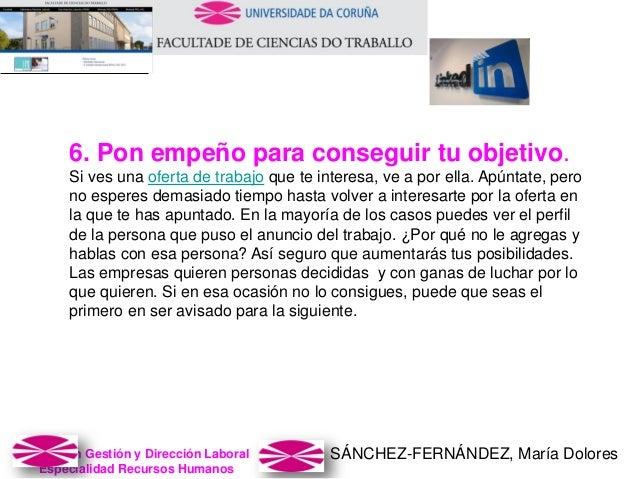 SÁNCHEZ-FERNÁNDEZ, María DoloresMaster en Gestión y Dirección Laboral Especialidad Recursos Humanos 6. Pon empeño para con...