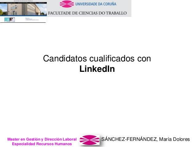 SÁNCHEZ-FERNÁNDEZ, María DoloresMaster en Gestión y Dirección Laboral Especialidad Recursos Humanos Candidatos cualificado...