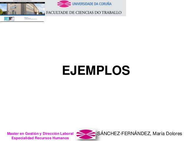 SÁNCHEZ-FERNÁNDEZ, María DoloresMaster en Gestión y Dirección Laboral Especialidad Recursos Humanos EJEMPLOS