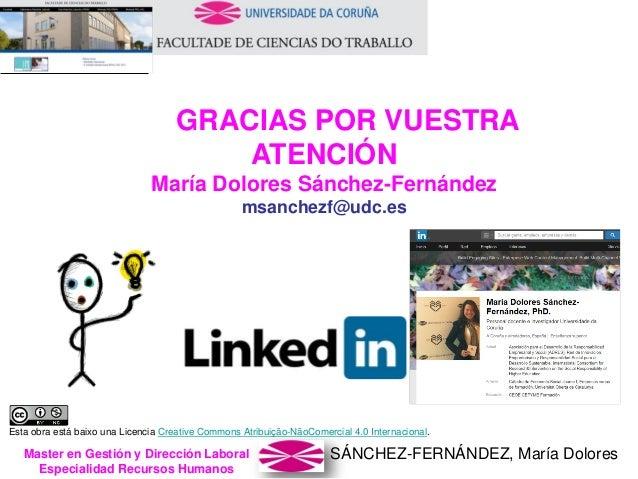 SÁNCHEZ-FERNÁNDEZ, María DoloresMaster en Gestión y Dirección Laboral Especialidad Recursos Humanos GRACIAS POR VUESTRA AT...