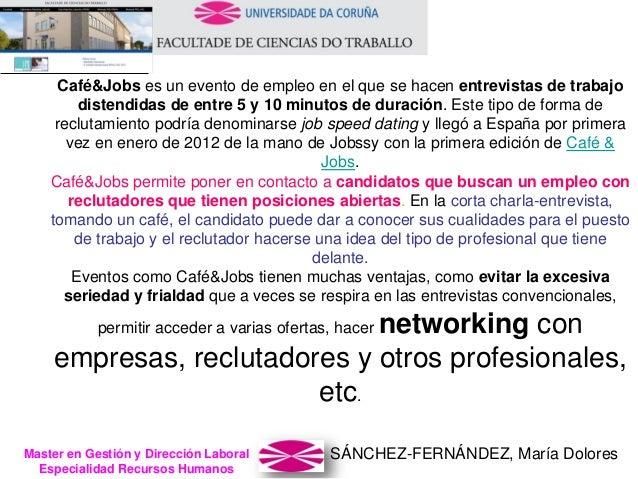 SÁNCHEZ-FERNÁNDEZ, María DoloresMaster en Gestión y Dirección Laboral Especialidad Recursos Humanos Café&Jobs es un evento...