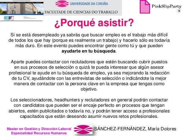 SÁNCHEZ-FERNÁNDEZ, María DoloresMaster en Gestión y Dirección Laboral Especialidad Recursos Humanos Si se está desempleado...