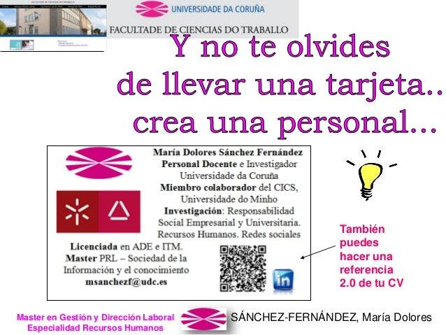 SÁNCHEZ-FERNÁNDEZ, María DoloresMaster en Gestión y Dirección Laboral Especialidad Recursos Humanos También puedes hacer u...