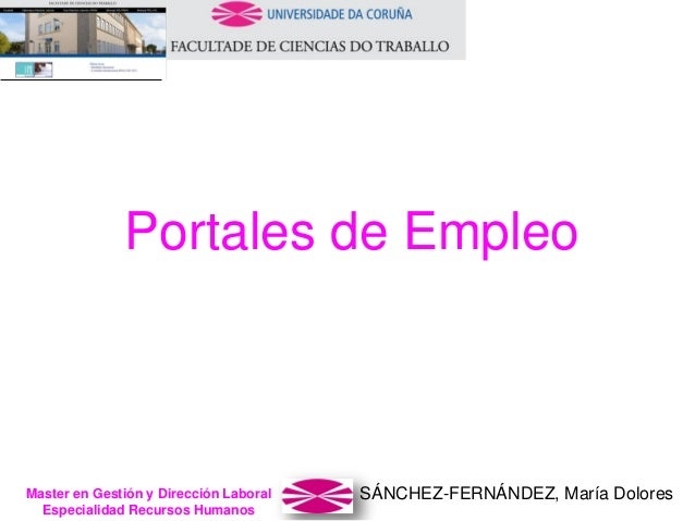 SÁNCHEZ-FERNÁNDEZ, María DoloresMaster en Gestión y Dirección Laboral Especialidad Recursos Humanos Portales de Empleo