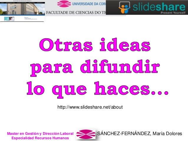 SÁNCHEZ-FERNÁNDEZ, María DoloresMaster en Gestión y Dirección Laboral Especialidad Recursos Humanos http://www.slideshare....