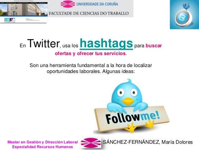 SÁNCHEZ-FERNÁNDEZ, María DoloresMaster en Gestión y Dirección Laboral Especialidad Recursos Humanos En Twitter, usa los ha...