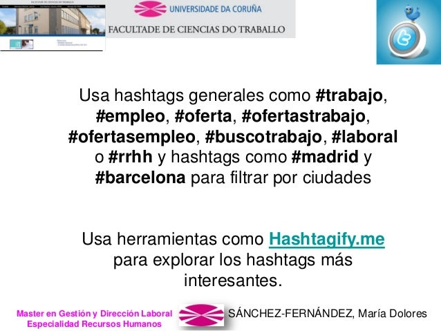 SÁNCHEZ-FERNÁNDEZ, María DoloresMaster en Gestión y Dirección Laboral Especialidad Recursos Humanos Usa hashtags generales...