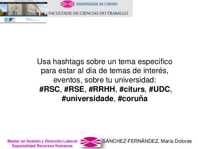 SÁNCHEZ-FERNÁNDEZ, María DoloresMaster en Gestión y Dirección Laboral Especialidad Recursos Humanos Usa hashtags sobre un ...