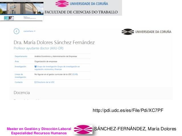 SÁNCHEZ-FERNÁNDEZ, María DoloresMaster en Gestión y Dirección Laboral Especialidad Recursos Humanos http://pdi.udc.es/es/F...