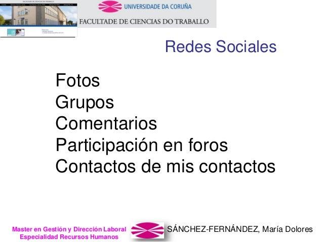 SÁNCHEZ-FERNÁNDEZ, María DoloresMaster en Gestión y Dirección Laboral Especialidad Recursos Humanos Fotos Grupos Comentari...