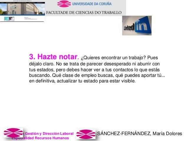 SÁNCHEZ-FERNÁNDEZ, María DoloresMaster en Gestión y Dirección Laboral Especialidad Recursos Humanos 3. Hazte notar. ¿Quier...