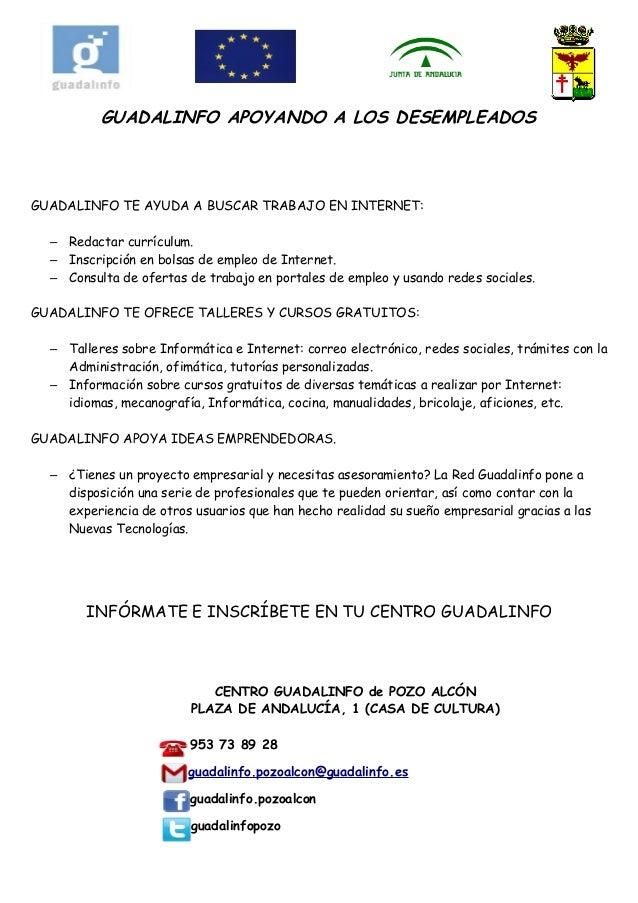 GUADALINFO APOYANDO A LOS DESEMPLEADOS GUADALINFO TE AYUDA A BUSCAR TRABAJO EN INTERNET: – Redactar currículum. – Inscripc...