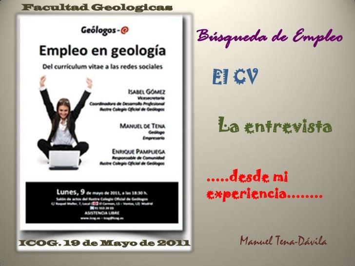 Facultad Geologicas                           Búsqueda de Empleo                             El CV                        ...