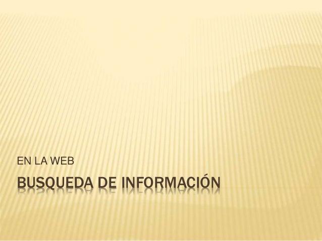 BUSQUEDA DE INFORMACIÓN EN LA WEB
