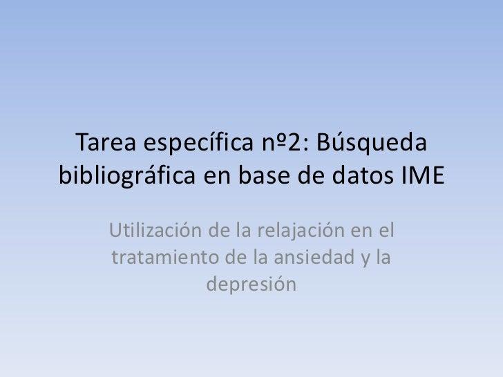 Tarea específica nº2: Búsqueda bibliográfica en base de datos IME<br />Utilización de la relajación en el tratamiento de l...