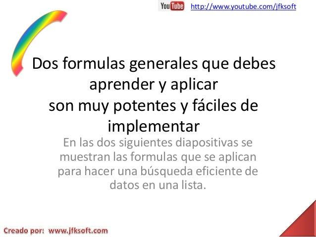 http://www.youtube.com/jfksoftDos formulas generales que debes       aprender y aplicar  son muy potentes y fáciles de    ...