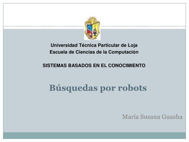 Universidad Técnica Particular de Loja   Escuela de Ciencias de la Computación  SISTEMAS BASADOS EN EL CONOCIMIENTO       ...