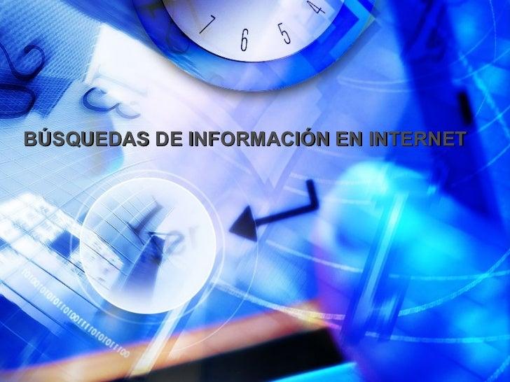 BÚSQUEDAS DE INFORMACIÓN EN INTERNET