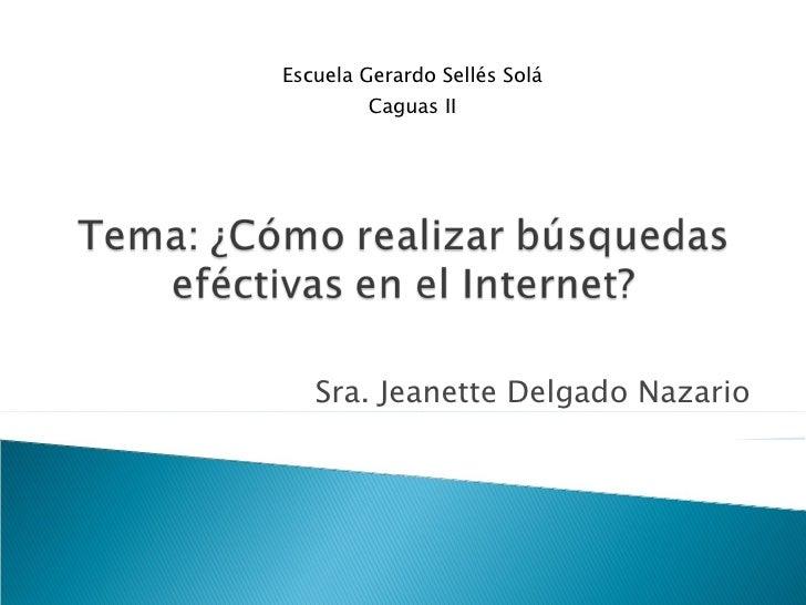 Sra. Jeanette Delgado Nazario Escuela Gerardo Sellés Solá Caguas II