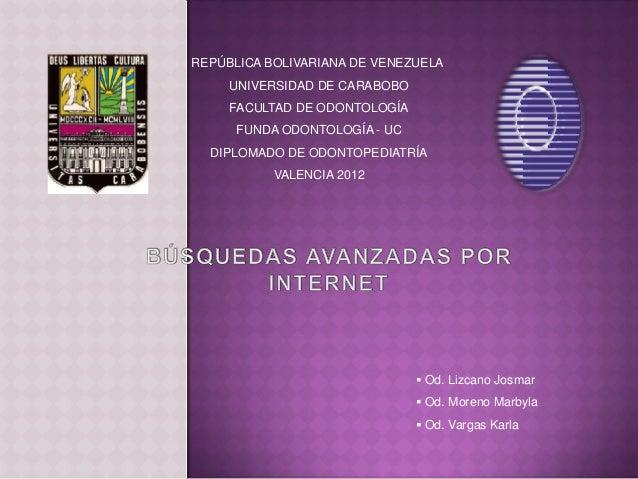 REPÚBLICA BOLIVARIANA DE VENEZUELA     UNIVERSIDAD DE CARABOBO     FACULTAD DE ODONTOLOGÍA      FUNDA ODONTOLOGÍA - UC  DI...